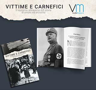 Vittime e Carnefici: il Nazismo attraverso 63 storie di orrore ed Eroismo